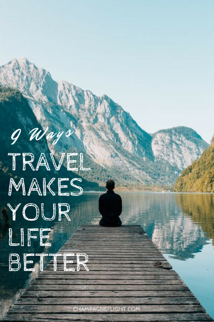 Travel makes your life better Thereu0027s no